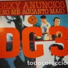 Discos de vinilo: DC 3, SEXY ANUNCIOS (NO ME AGUANTO MAS) - MAXI-SINGLE FONOMUSIC 1992 (THECNO). Lote 194991825
