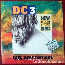 Discos de vinilo: DC 3 (RICARDO SOTO, CARLOS BERTRÁN & DIEGO MAGNE) - QUE DESCONTROL,- MAXI, SPAIN 1993. Lote 194992050
