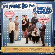 Discos de vinilo: LA DÉCADA PRODIGIOSA - LOS AÑOS 80 POR ... - HISPAVOX 080 7912351 - 1988. Lote 194995362