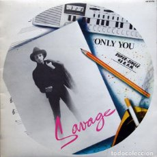 Discos de vinilo: SAVAGE - ONLY YOU (2 VERSIONES) / TURN AROUND - HISPAVOX 549 158 - 1985. Lote 194995916