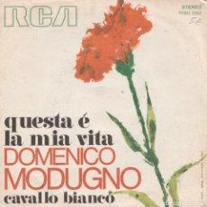 Discos de vinilo: DOMENICO MODUGNO QUSTA E' LA MIA VITA /CAVALLO BIANCO RCA ITALIANA TPRO1022. Lote 195000673