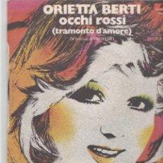 Discos de vinilo: ORIETTA BERTI OCCHI ROSSI (TRAMONTO D'AMORE ÀPOLYDOR SANREMO 1974 FINALISTA . Lote 195000856