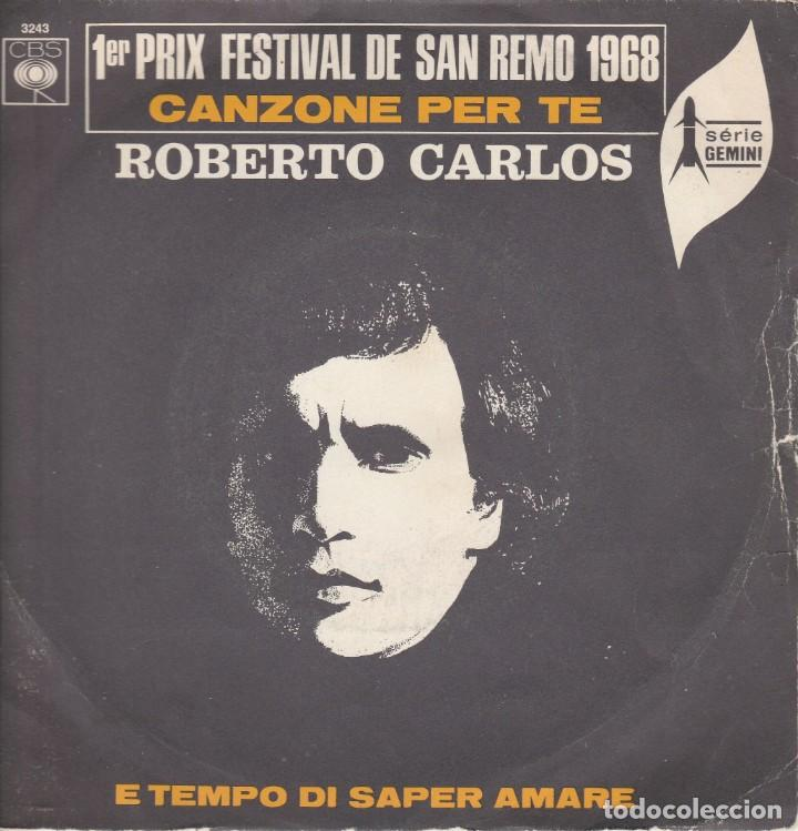 ROBERTO CARLOS 45 GIRI CANZONE PER TE 1ER PRIX FESTIVAL DE SANREMO 1968 COVER USED (Música - Discos - Singles Vinilo - Otros Festivales de la Canción)