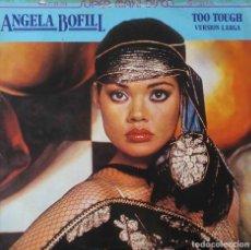 Discos de vinilo: ANGELA BOFILL. TOO TOUGH. VERSION LARGA. MAXISINGLE ESPAÑA 2 TEMAS. Lote 195018426
