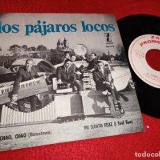 Discos de vinilo: LOS PAJAROS LOCOS CHAO CHAO/ME SIENTO FELIZ 7'' SINGLE 1965 ZAFIRO PROMO. Lote 195018741
