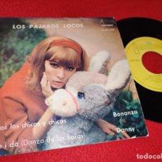 Discos de vinilo: LOS PAJAROS LOCOS TODOS LOS CHICOS Y CHICAS/LIKE I DO/BONANZA/DANNY EP 1963 IBEROFON. Lote 195019615