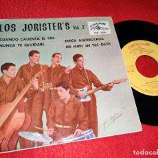 Discos de vinilo: LOS JORISTER'S JORISTERS VOL.2 CUANDO CALIENTA EL SOL/NUNCA TE OLVIDARE/CHICA ALBOROTADA +1 EP 1962 . Lote 195020505