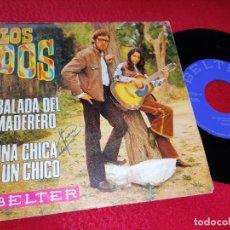Discos de vinilo: LOS DOS BALADA DEL MADERERO/UNA CHICA Y UN CHICO 7'' SINGLE 1970 BELTER EUGENIO. Lote 195021020