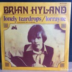Discos de vinilo: BRIAN HYLAND - LONELY TEARDROPS = LAGRIMAS SOLITARIAS (SINGLE) (UNI RECORDS) 60 73 022 (D:NM). Lote 195023527