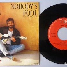 Discos de vinilo: KENNY LOGGINS / NOBODY'S FOOL / SINGLE 7 INCH. Lote 195024398