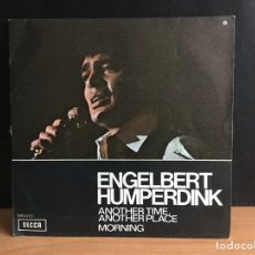 Discos de vinilo: ENGELBERT HUMPERDINCK - ANOTHER TIME, ANOTHER PLACE (SINGLE) (DECCA) MO 1173 (D:NM). Lote 195026772