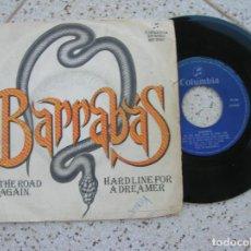 Discos de vinilo: SINGLE DEL GRUPO BARRABAS , ON THE ROAD AGAIN Y HARD LINE FOR A DREAMER. Lote 195028728