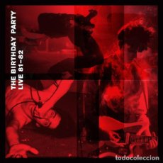 Discos de vinilo: THE BIRTHDAY PARTY LIVE 81-82 2XLP+CD . NICK CAVE ROWLAND S. HOWARD MICK HARV. Lote 195029452
