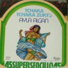 Discos de vinilo: AYLA ALGAN - TCHAKA TCHAKA ZUKTU MAXI SINGLE SPAIN 1978. Lote 195036731