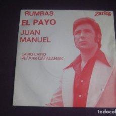 Discos de vinilo: EL PAYO JUAN MANUEL SG ZARTOS 1975 - LAIRO LAIRO / PLAYAS CATALANAS - RUMBAS POP - RUMBA GOLFA . Lote 195047215