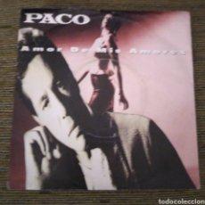 Discos de vinilo: PACO - AMOR DE MIS AMORES. Lote 195054577