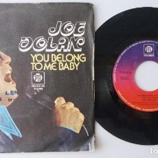 Discos de vinilo: JOE DOLAN / YOU BELONG TO ME BABY / SINGLE 7 INCH. Lote 195059396