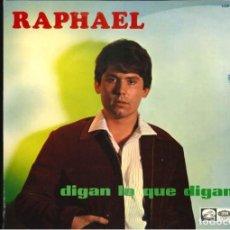 Discos de vinilo: RAFAEL DIGAN LO QUE DIGAN . Lote 195062775