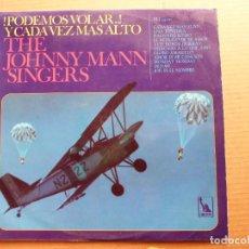 Discos de vinilo: DISCO LP VINILO THE JOHNNY MANN SINGERS PODEMOS VOLAR Y CADA VEZ MAS ALTO - LIBERTY HISPAVOX. Lote 195066000