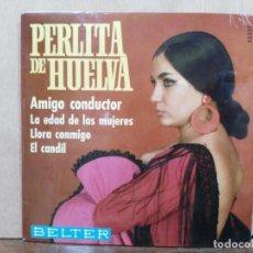 Discos de vinilo: PERLITA DE HUELVA - AMIGO CONDUCTOR, LLORA CONMIGO, EL CANDIL... - EP. DEL SELLO BELTER 1969. Lote 195067371