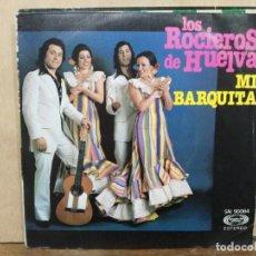 Discos de vinilo: LOS ROCIEROS DE HUELVA - MI BARQUITA / FIESTA EN CHIPIONA - SINGLE DEL SELLO MOVIEPLAY 1976. Lote 195067557