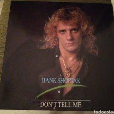 Discos de vinilo: HANK SHOSTAK - DON'T TELL ME. Lote 195069920