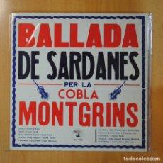 Discos de vinilo: COBLA MONTGRINS - BALLADA DE SARDANES PER LA COBLA MONTGRINS - GATEFOLD - LP. Lote 195071038