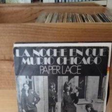 Discos de vinilo: PAPER LACE LA NOCHE EN QUE MURIO CHICAGO. Lote 195071492