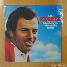 Discos de vinilo: JULIO IGLESIAS - LCH SCHICK DIR EINE WEIBE WOLKE - LP. Lote 195071498