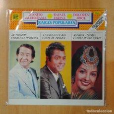 Discos de vinilo: JUANITO VALDERRAMA / RAFAEL FARINA / DOLORES ABRIL - RAICES POPULARES - LP. Lote 195071582