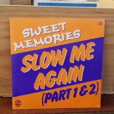 Discos de vinilo: SWEET MEMORIES - SLOW ME AGAIN (PART 1 & 2) . Lote 195074577