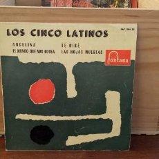 Dischi in vinile: LOS CINCO LATINOS ANGELINA / TE DIRÉ / EL MUNDO QUE NOS RODEA / LAS HOJAS MUERTAS. Lote 195075093