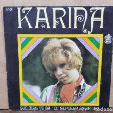 Discos de vinilo: KARINA - ¡QUE MÁS DA! / EL SENDERO AMARILLO - SINGLE DEL SELLO HISPAVOX 1968 . Lote 195075248