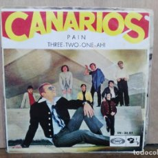 Discos de vinilo: LOS CANARIOS - PAIN / THREE-TWO-ONE-AH! - SINGLE DEL SELLO BARCLAY 1969. Lote 195077491