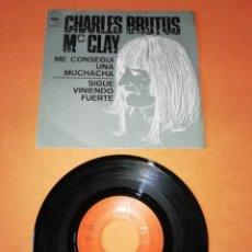 Discos de vinilo: CHARLES BRUTUS MCLAY. ME CONSEGUI UNA MUCHACHA. CBS 1970. Lote 195079577
