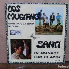 Discos de vinilo: LOS MUSTANG / SANTI - FLORES BAJO LA LLUVIA, LA CARTA / EN ARANJUEZ CON TU AMOR - SINGLE LA VOZ.... Lote 195081238