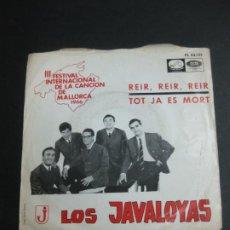 Discos de vinilo: LOS JAVALOYAS. REIR, REIR, REIR - TOT JA ES MORT. III FESTIVAL DE LA CANCION DE MALLORCA 1966. . Lote 195082965