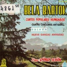 Discos de vinilo: BELA BARTOK - CANTOS POPULARES HUNGAROS (EP ESPAÑOL, ERATO 1961). Lote 195085496