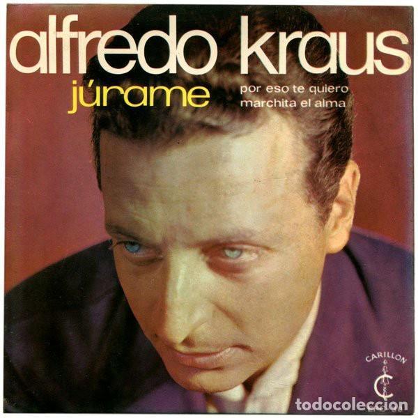 ALFREDO KRAUS - JURAME, POR ESO TE QUIERO, MARCHITA EL ALMA - EP CARILLON 1968 (Música - Discos de Vinilo - EPs - Clásica, Ópera, Zarzuela y Marchas)