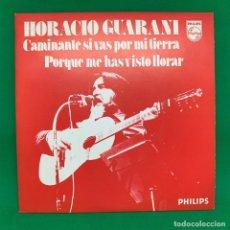 Discos de vinilo: HORACIO GUARINI - CMAINANTE SI VAS POR MI TIERRA PORQUE ME HAS VISTO LLORAR - SINGLE. EX.. Lote 195097483