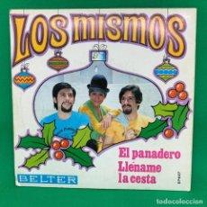 Discos de vinilo: LOS MISMOS- EL PANADERO LLÉNAME LA CESTA -SINGLE VG++. Lote 195098407
