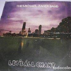 Discos de vinilo: LP THE MICHAEL ZAGER BAND LET'S ALL CHANT. Lote 195099558