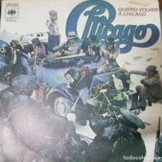 Discos de vinilo: CHICAGO - QUIERO VOLVER A CHICAGO - ROCK - EDICIÓN ESPAÑOLA 1978 - BUEN ESTADO. Lote 195100463
