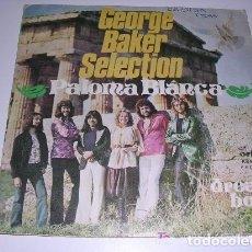 Discos de vinilo: GEORGE BAKER SELECTION PALOMA BLANCA. Lote 195100690
