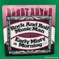 Discos de vinilo: BOBBY ARVON - ROCK AND ROLL MUSIC MAN - EARLY MISTY MORNING - SINGLE VG+. Lote 195101462