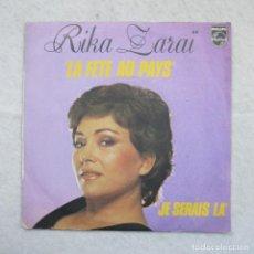 Discos de vinilo: RIKA ZARAI - LA FETE AU PAIS / JE SERAIS LÀ - SINGLE 1977. Lote 195112485