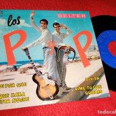 Discos de vinilo: LOS P Y P DI POR QUE/QUE HARA ESTA NOCHE/OLVIDA/DIME TU QUE QUIERES EP 1964 BELTER. Lote 195113048