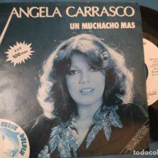 Discos de vinilo: ANGELA CARRASCO - UN MUCHACHO MAS / PAM PAM 7 SINGLE 1981 PROMO. Lote 195113352