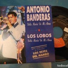 Discos de vinilo: LOS LOBOS - ANTONIO BANDERAS - BELLA MARIA DE MI ALMA - SINGLE PROMO 1992. Lote 195113916