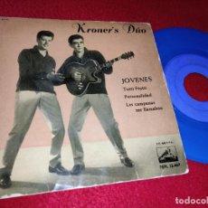 Discos de vinilo: KRONER'S DUO JOVENES/TUTTI FRUTTI/PERSONALIDAD/LAS CAMPANAS ME LLAMABAN EP 1960 VINILO AZUL. Lote 195114203